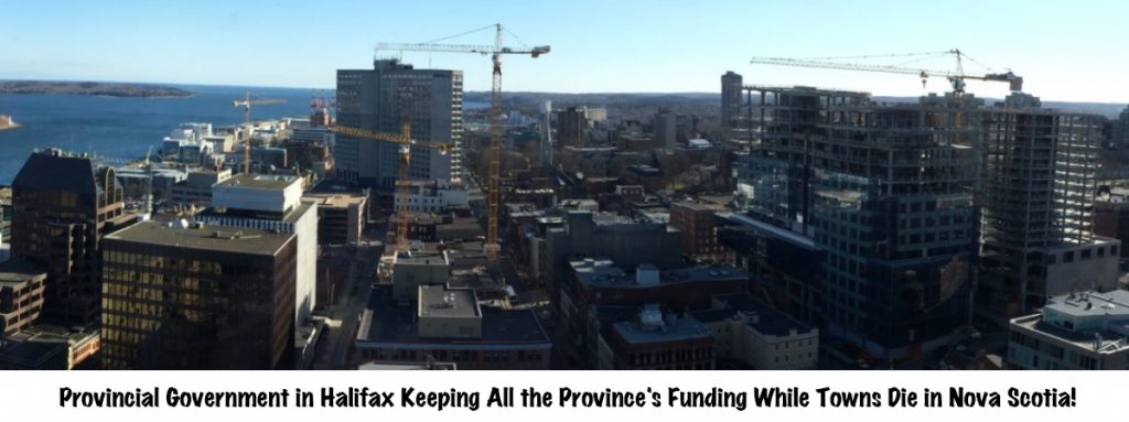 Provincial Government in Halifax Keeping All the Province's Funding While Towns Die in Nova Scotia!